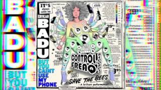 Erykah Badu - I'll call u back