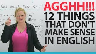 I HATE ENGLISH! 12 things that don't make any sense
