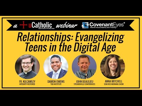 Relationships: Evangelizing Teens in the Digital Age