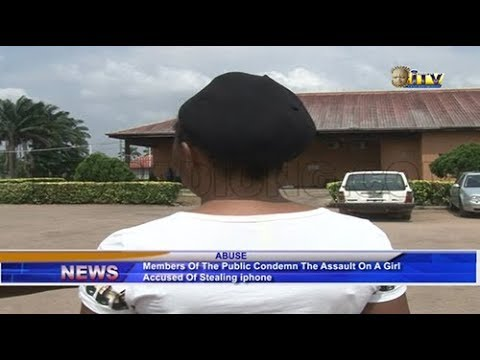 Respondents condemn assault on a girl accused of stealing Iphone