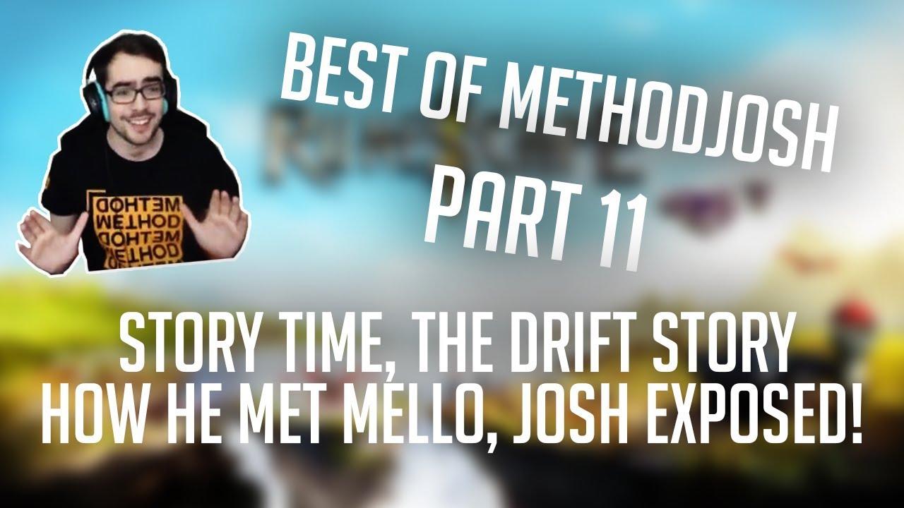 Best of Methodjosh - Part 11 - Story time, the drift story, how he met  mello, Josh exposed!