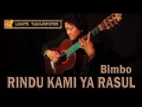 Rindu Kami Ya Rasul -  Lianto Tjahjoputro - Bimbo