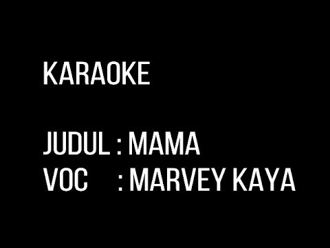 KARAOKE-MAMA-MARVEY KAYA