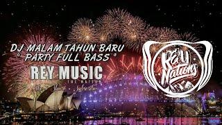 Dj Malam Tahun Baru Remix Party Full Bass Terbaru 2020
