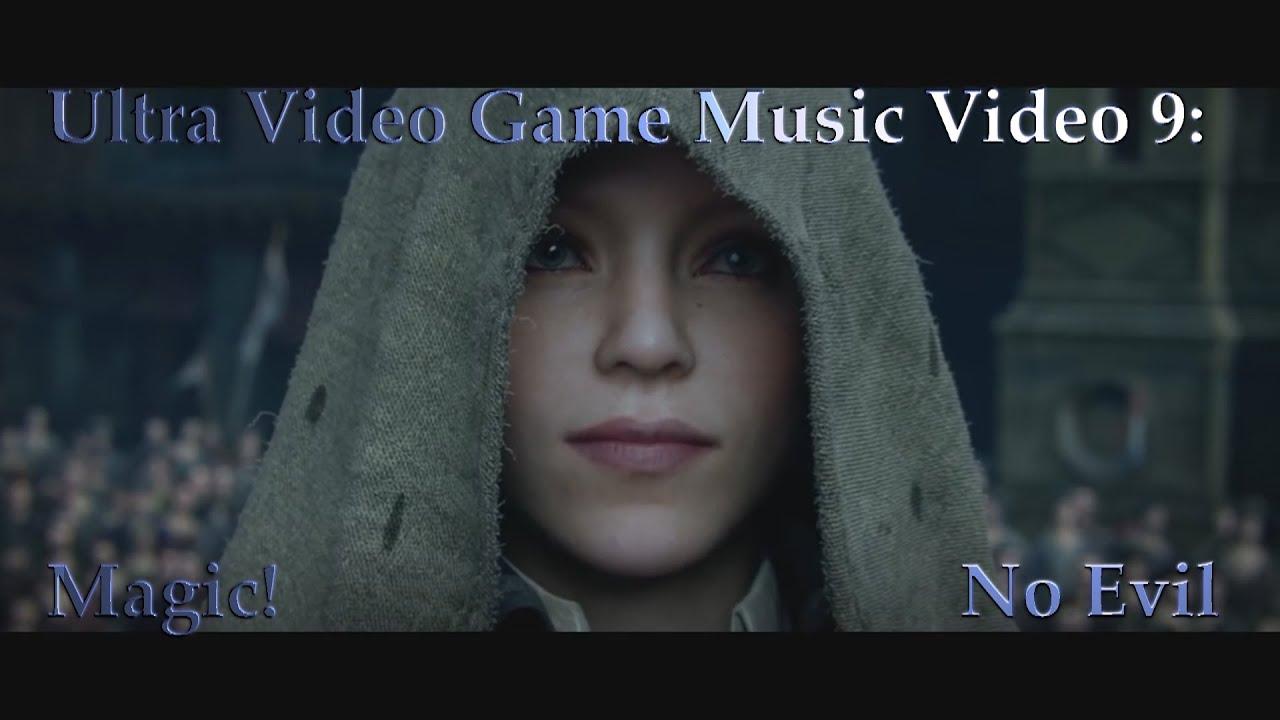 "Download Ultra Video Game Music Video 9: ""Magic! - No Evil"""