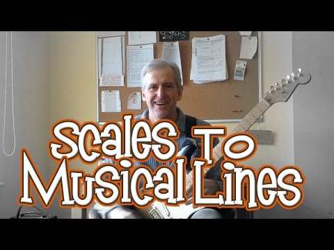 Turning Scales Into Musical Lines: Guitar Improvisation Lesson