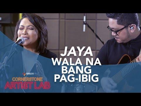 [ARTIST LAB] WALA NA BANG PAG-IBIG - JAYA
