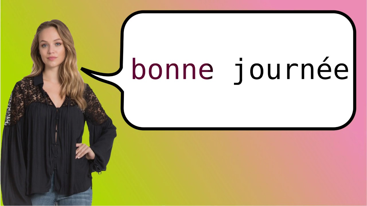 How To Say Have A Nice Day In French Youtube