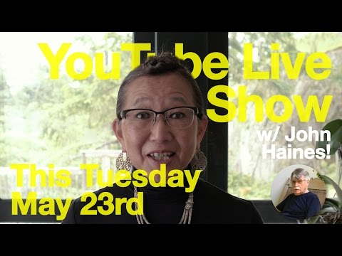 YouTube Live Show w/ John Haines AIFD this Tuesday, May 23rd @ 6:00PM PST!