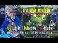 SAWANGEN MUTIK NIDA CLUB LIVE PEMALANG