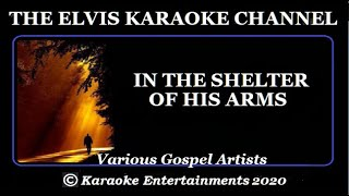 Various Gospel Artists Karaoke In The Shelter Of His Arms