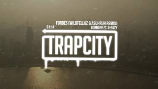 Borgore Ft. G-Eazy - Forbes (Wildfellaz & Asuhruh Remix)