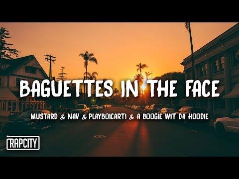 Mustard – Baguettes In The Face (Lyrics) ft. NAV, Playboi Carti, A Boogie wit da Hoodie