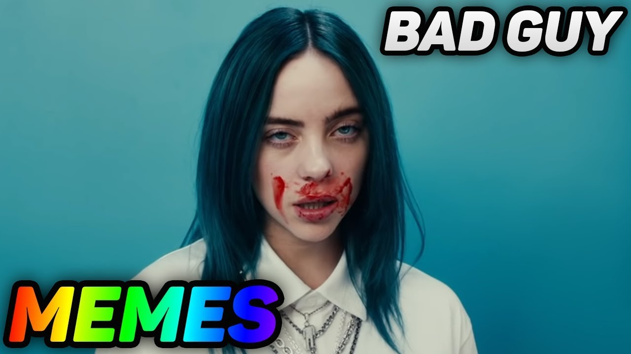 Bad Guy Billie Eilish MEMES (2019)