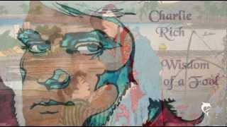 Charlie Rich - Wisdom of a Fool YouTube Videos