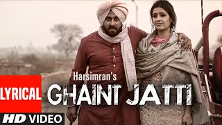 Download lagu Ghaint Jatti Harsimran Song | Lyrical | HeartBeat | Punjabi Songs