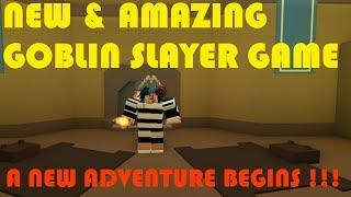 A NEW ADVENTURE BEGINS !!! | Goblin Slayer Online | New MMORPG/RPG Game | ROBLOX