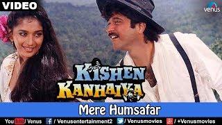 Download Mere Humsafar (Kishen Kanhaiya) Mp3 and Videos