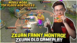 Zxuan Fanny Montage, Zxuan Old Gameplay [ Top Player Montage #8 ] Mobile Legends