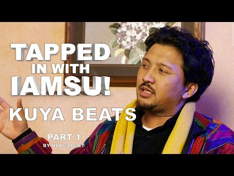 TAPPED IN WITH IAMSU!: Ep. 7 - Kuya Beats Pt.1
