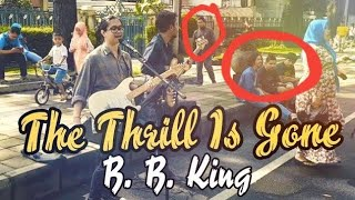 THE THRILL IS GONE - BB KING (AMAZING INDONESIAN STREET MUSICIAN COVER)