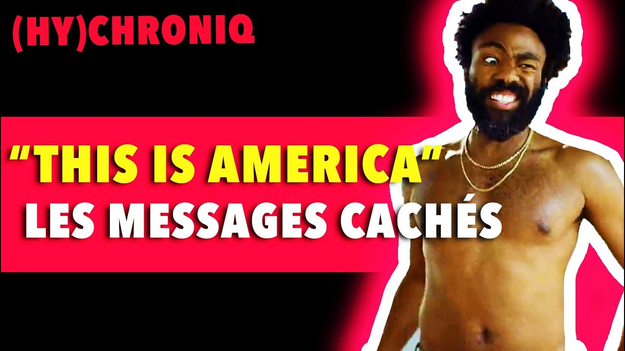 """Download """"This Is America"""" - Childish Gambino (Décryptage) RE-UPLOAD"""