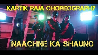 Raftaar x Brodha V - Naachne Ka Shaunq   Kartik Raja Choreography   Dance Video
