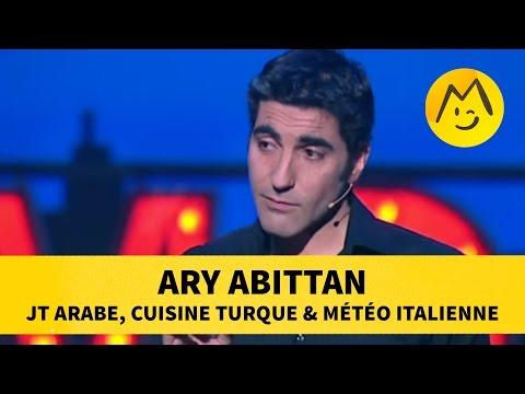 Ary Abittan : JT arabe, cuisine turque & météo italienne
