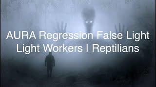 A.U.R.A. Short Clip: False Light, Light Workers, Portal & 4 Reptilians