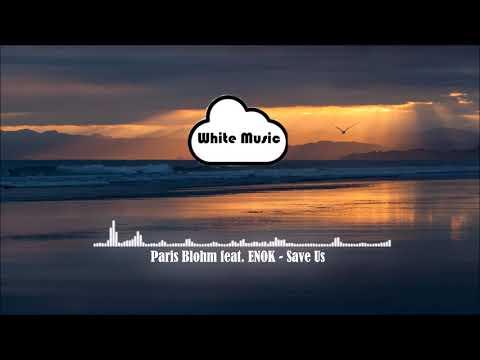 Paris Blohm feat. ENOK - Save Us