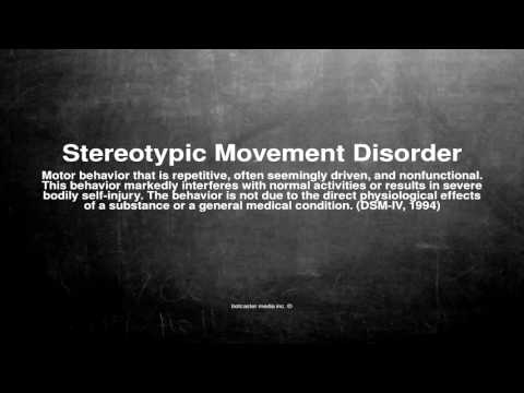 Medical vocabulary: What does Stereotypic Movement Disorder mean