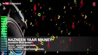 Official : Nazneen Yaar Mainey Full (HD) Song | T-Series Kashmiri Music | Nisar Hussain Dolwal