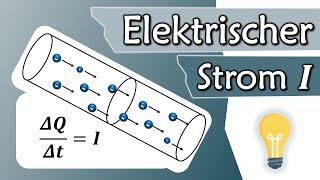 Was ist elektrischer Strom? Stromstärke I, Ampere | Elektrotechnik Grundlagen #6