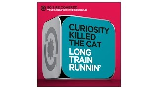 Long Train Runnin` - Originally by The Doobie Brothers - Curiosity Killed The Cat -  80´s Re:Covered