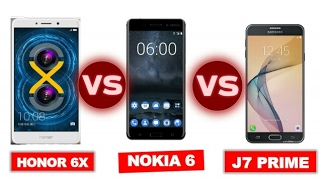 nokia 6 vs honor 6x vs samsung j7 prime which one to buy