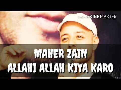 Maher Zain (Allahi Allah Kiya Karo) HD Video With Lyrics Naat