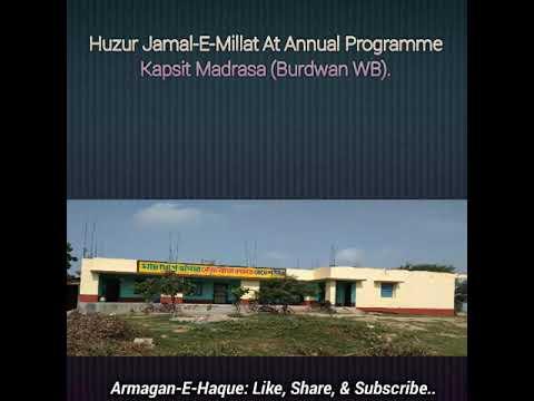 Huzur Jamal-E-Millat At Annual Programe Kapsit Madrasa (Burdwan WB)