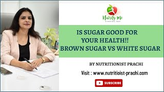 Is Sugar good for your health!! Brown sugar vs White sugar