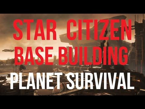 Star Citizen | Planets, Survival & Base Building