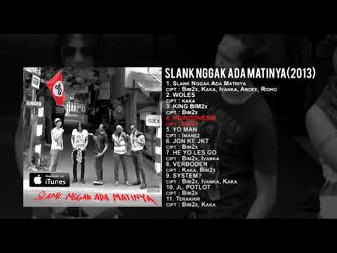 "Slank - FULL LABUM "" SLANK GAK ADA MATINYA "" Lagu Mp3"