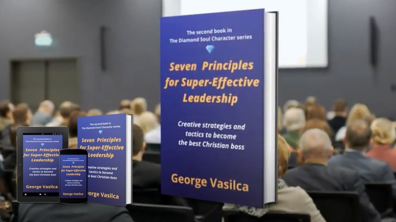The Diamond Soul, Seven Principles for Super Effective Leadership Book