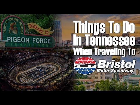 Things To Do In Tennessee When Traveling To Bristol Motor Speedway