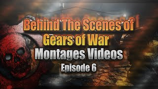 Behind The Scenes of Gears of War Montages/Videos Episode.6