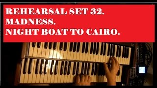 "REHEARSAL SET.32. MADNESS ""NIGHT BOAT TO CAIRO"". LIVE PIANO & ORGAN COVER."