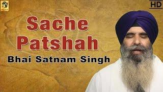 New Gurbani  Sache Patshah  Bhai Satnam Singh  Gurdaspur Wale  Shabad Gurbani  Kirtan