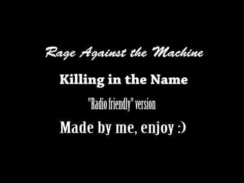 Rage Against The Machine - Killing in The Name of (Clean version)