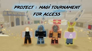 WINNING THE MAGI TOURNAMENT FOR ACCESS W/ KIZEK   Project : Magi     Roblox  