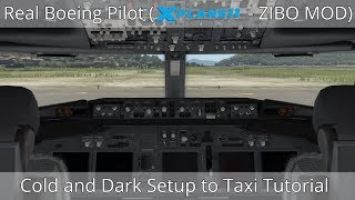 X-Plane 11 - ZIBO MOD 737 - REAL BOEING PILOT - Cold & Dark to Engine Start Tutorial