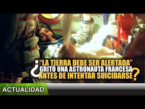 """¿""""La Tierra debe ser alertada"""", gritó una astronauta francesa antes de i..."""