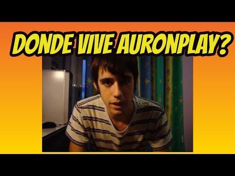 ► Donde vive Auronplay?